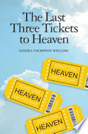 The Last Three Tickets to Heaven