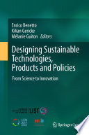 """Designing Sustainable Technologies, Products and Policies: From Science to Innovation"" by Enrico Benetto, Kilian Gericke, Mélanie Guiton"