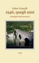 1946, QUEGLI ANNI_Immagini della memoria