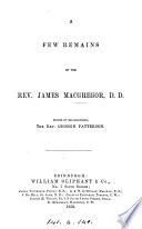 A few remains of the rev  James MacGregor  ed  by G  Patterson