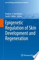 Epigenetic Regulation of Skin Development and Regeneration Book