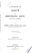 A Treatise on Gout and Rheumatic Gout  rheumatoid Arthritis  Book