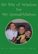 50 Bits of Wisdom for My Grandchildren ebook