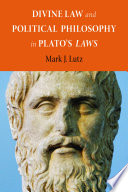 Divine Law and Political Philosophy in Plato s  Laws