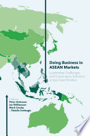 Doing Business in ASEAN Markets  : Leadership Challenges and Governance Solutions across Asian Borders