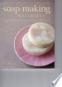 """Soap Making Naturally"" by Bev Missing"