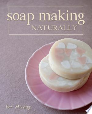 Free Download Soap Making Naturally PDF - Writers Club