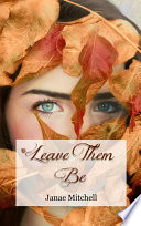 Leave Them Be Book