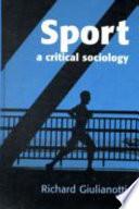 """Sport: A Critical Sociology"" by Richard Giulianotti"