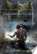 """The Infernal Devices: Clockwork Angel; Clockwork Prince; Clockwork Princess"" by Cassandra Clare"