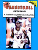 Teach'n Basketball Guide for Parents- The Illustrated Art of Teaching Basketball to Your Children