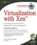 Virtualization with Xen tm   Including XenEnterprise  XenServer  and XenExpress Book