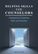 Helping Skills for Counselors  Fundamental Counseling Skills and Principles Book