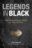 Legends in Black: New Zealand Rugby Greats on Why We Win Pdf/ePub eBook