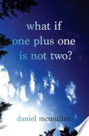 What If One Plus One Is Not Two