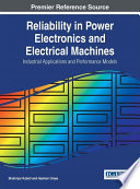 Reliability in Power Electronics and Electrical Machines  Industrial Applications and Performance Models Book
