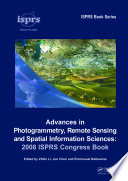 Advances in Photogrammetry  Remote Sensing and Spatial Information Sciences  2008 ISPRS Congress Book