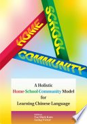 A Holistic Home School Community Model for Learning Chinese Language