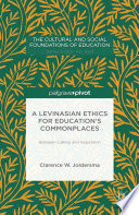 A Levinasian Ethics for Education s Commonplaces