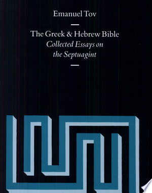 Read Online The Greek and Hebrew Bible Full Book