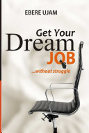 Get Your Dream Job Without Struggles