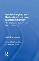 Gender  Religion  and Radicalism in the Long Eighteenth Century