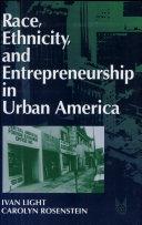 Pdf Race, Ethnicity, and Entrepreneurship in Urban America