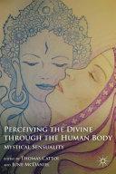 Perceiving the Divine through the Human Body