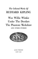 Wee Willie Winkie. Under the deodars. The phantom rickshaw, and other stories