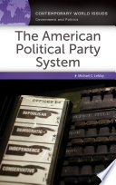 The American Political Party System  A Reference Handbook