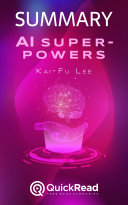 """Summary of """"AI Superpowers"""" by Kai-Fu Lee - Free book by QuickRead.com [Pdf/ePub] eBook"""