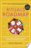 Rituals Roadmap  The Human Way to Transform Everyday Routines into Workplace Magic
