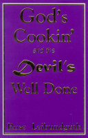 God's Cookin' and the Devil's Well Done