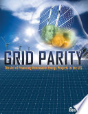Grid Parity  The Art of Financing Renewable Energy Projects in the US