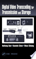 Digital Video Transcoding for Transmission and Storage Book