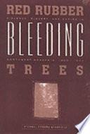 Red Rubber, Bleeding Trees
