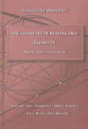 The Geometry of Remarkable Elements