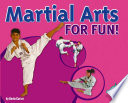 Read Online Martial Arts for Fun! For Free