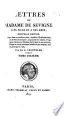 Lettres de Madame de Sévigné à sa fille et à ses amis