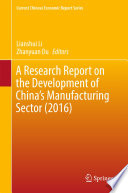 A Research Report on the Development of China   s Manufacturing Sector  2016