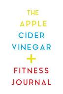The Apple Cider Vinegar   Fitness Journal Book