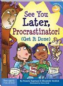 See You Later, Procrastinator!