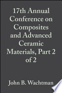 17th Annual Conference on Composites and Advanced Ceramic Materials  Part 2 of 2