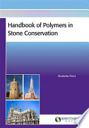 Handbook of Polymers in Stone Conservation