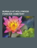 Burials at Hollywood Forever Cemetery