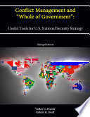 Conflict Management and    Whole of Government     Useful Tools for U S  National Security Strategy  Enlarged Edition