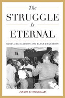 link to The struggle is eternal : Gloria Richardson and black liberation in the TCC library catalog