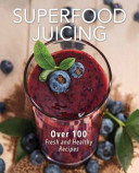 Superfood Juicing