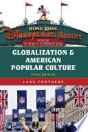 Globalization and American Popular Culture Book