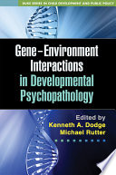 Gene Environment Interactions In Developmental Psychopathology Book PDF